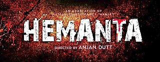 <i>Hemanta</i> (film) 2016 film by Anjan Dutt