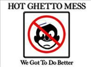 We Got to Do Better - The show's logo from when it was still titled Hot Ghetto Mess.