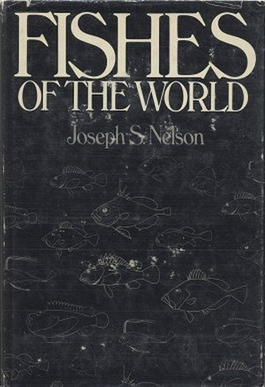 Fishes of the World - Image: Joseph S. Nelson Fishes of the World