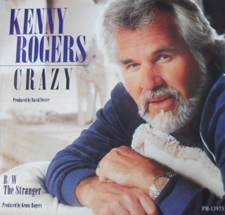 Crazy (Kenny Rogers song) 1984 single by Kenny Rogers