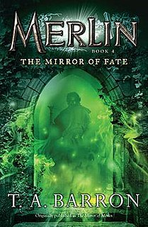 <i>Merlin Book 4: The Mirror of Fate</i> book by T.A. Barron
