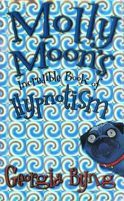 Picture of a book: Molly Moon's Incredible Book Of Hypnotism