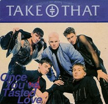 Take That... For the Record 220px-Once_You%27ve_Tasted_Love_%28Take_That_single_-_cover_art%29