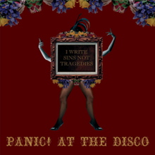 Panic! at the Disco - I Write Sins Not Tragedies.png