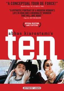 <i>Ten</i> (2002 film) 2002 film by Abbas Kiarostami
