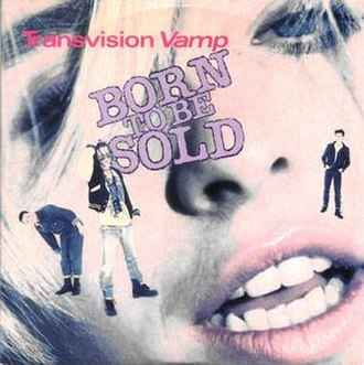 Born to Be Sold - Image: Transvision vamp born to be sold s