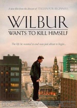 Wilbur Wants to Kill Himself - Image: Wilbur Wants to Kill Himself