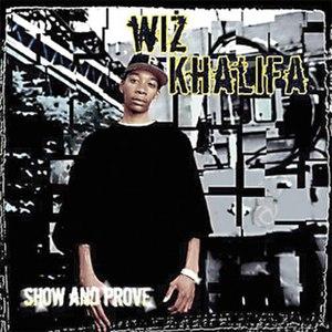 Show and Prove - Image: Wiz Khalifa Show And Prove