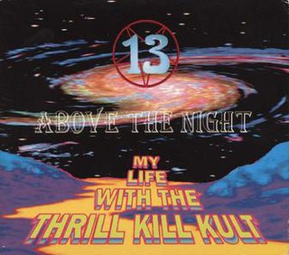 <i>13 Above the Night</i> 1993 studio album by My Life with the Thrill Kill Kult