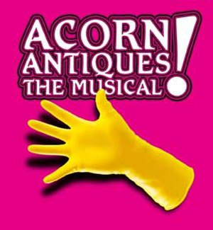 Acorn Antiques: The Musical! - Acorn Antiques! – The Musical Poster