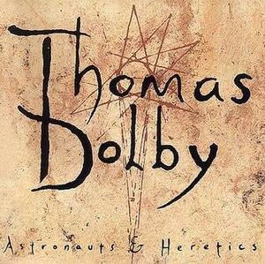 Astronauts & Heretics - Image: Astronauts & Heretics (Thomas Dolby)