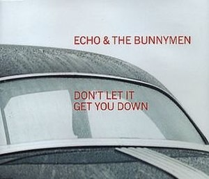 Don't Let It Get You Down (Echo & the Bunnymen song) - Image: Bunnymen dontletit 2