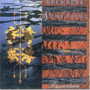 Byzantium (album) - Image: Byzantium deep blue something