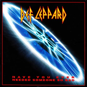 Have You Ever Needed Someone So Bad - Image: Def Leppard Have Uever lepcd