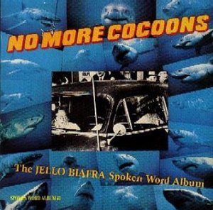 No More Cocoons - Image: Jello Biafra No More Cocoons
