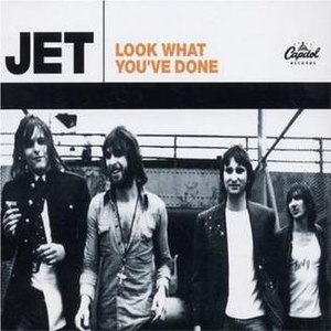 Look What You've Done - Image: Jet Look What You've Done CD cover