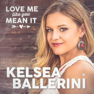 Love Me Like You Mean It - Image: Kelsea Ballerini Love Me Like You Mean It (Digital single cover)