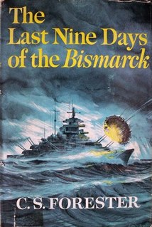 <i>The Last Nine Days of the Bismarck</i> novel by C. S. Forester