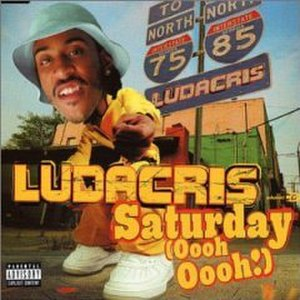 Saturday (Oooh! Ooooh!) - Image: Ludacris Saturday