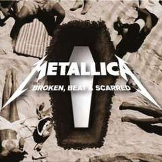 Broken, Beat & Scarred - Image: Metallica Broken, Beat & Scarred cover 1