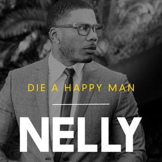 Die a Happy Man - Image: Nelly Die a Happy Man