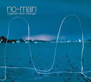 Together We're Stranger - Image: No man togetherwerestranger 2007