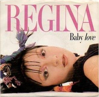 Baby Love (Regina song) - Image: Regina Baby Love US 7 inch cover