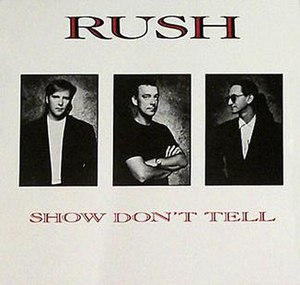 Show Don't Tell - Image: Rush Show Don't Tell