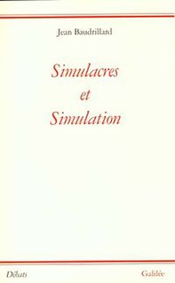 <i>Simulacra and Simulation</i> 1981 book by Jean Baudrillard