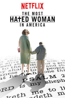 <i>The Most Hated Woman in America</i> 2017 film by Tommy OHaver