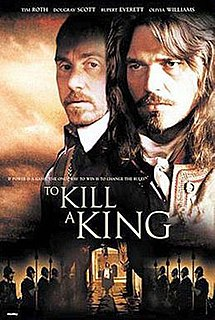 <i>To Kill a King</i> 2003 film by Mike Barker