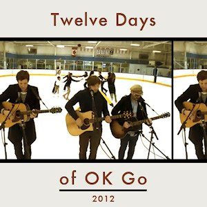 Twelve Days of OK Go - Image: Twelve Days of OK Go
