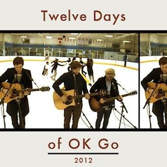 Twelve Days of OK Go - Image: Twelve Days of OK Go