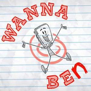 Wanna-Ben - Image: WANNAB En