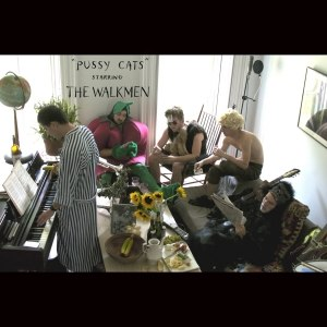 """Pussy Cats"" Starring the Walkmen"