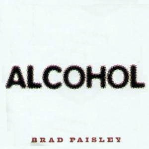 Alcohol (Brad Paisley song) - Image: Alcohol Brad Paisley song cover