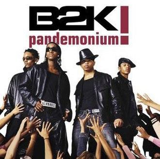 Pandemonium! (album) - Image: B2kpand 1