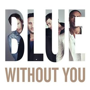 Without You (Blue song) - Image: Blue Without You