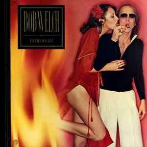 French Kiss (Bob Welch album) - Image: Bob Welch French Kiss