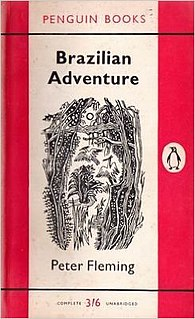 <i>Brazilian Adventure</i> book by Peter Fleming