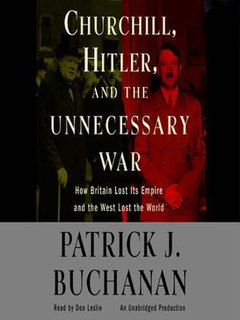 <i>Churchill, Hitler and the Unnecessary War</i> book by Pat Buchanan