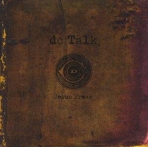 Jesus Freak (album) - Image: DC Talk Jesus Freak