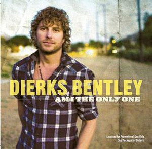 Am I the Only One - Image: Dierks Bentley Am I The Only O Ne single cover