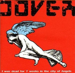I Was Dead for 7 Weeks in the City of Angels - Image: Dover I Was Dead For 7 Weeks In The City Of Angels