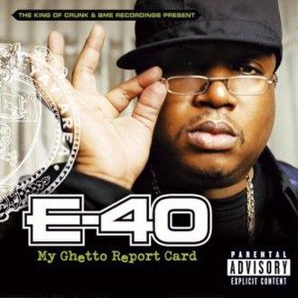 My Ghetto Report Card - Image: E 40 My Ghetto Report Card