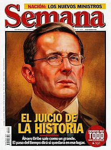 "31 July 2010 front cover of issue 1474 of Semana magazine, featuring Expresident Álvaro Uribe Vélez with the header ""The Judgement of History: Álvaro Uribe leaves a Grandee. Only time will tell if he will be remembered as such."""