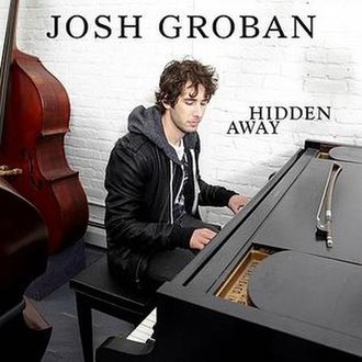 Hidden Away (song) - Image: Josh groban hidden