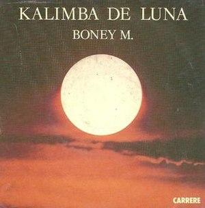 Kalimba de Luna - Image: Kalimba de luna boney m single