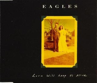 Love Will Keep Us Alive 1994 single by Eagles