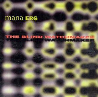The Blind Watchmaker (album) - Image: Mana Erg